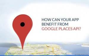 HOW CAN YOUR APP BENEFIT FROM GOOGLE PLACES API copy